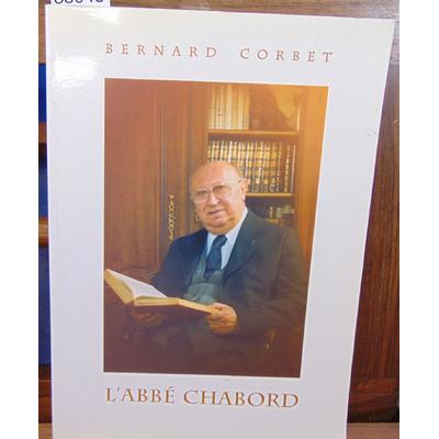 Corbet Bernard : L'abbé Chabord...