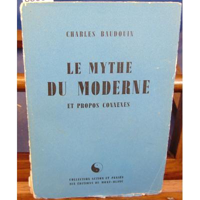 Baudouin charles : Le mythe moderne : Et propos connexes...