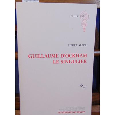 Alféri Pierre : Guillaume d'Ockham Le Singulier...