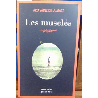Maza Aro Sáinz : Les Muselés ...