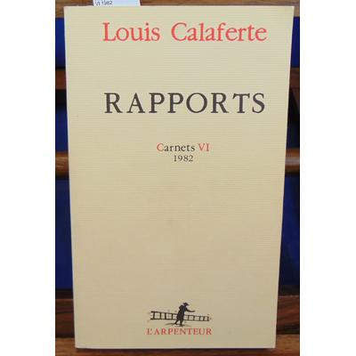 Calaferte Louis : Rapports - Carnets VI 1982...
