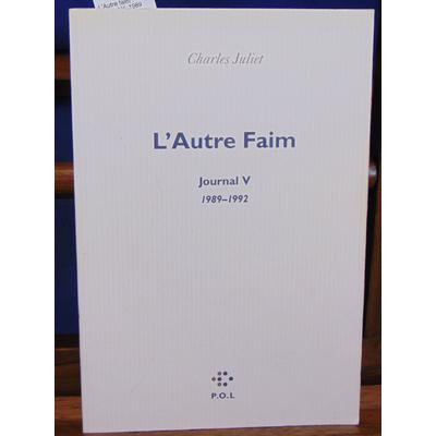 Juliet Charles : L'Autre faim : Journal V, 1989-1992...