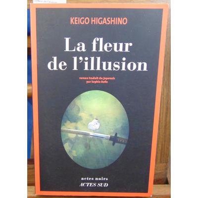 Higashino Keigo : La fleur de l'illusion...