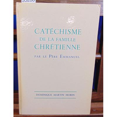 Emmanuel  : Catéchisme de la famille chrétienne...