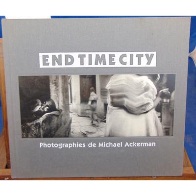 Caujolle  : End time City Photographies de Michael Ackerman...