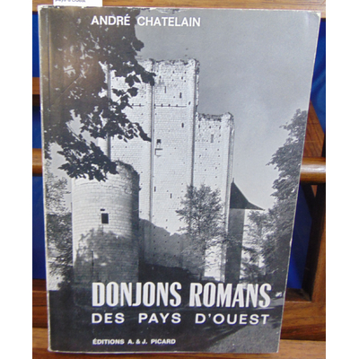 chatelain  : donjons romans des pays d'Ouest...