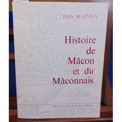 Magnien Emile : histoire de Macon et du Maconnais...