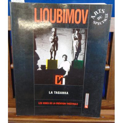 Picon-Vallin Béatrice : Les Voies de la création théâtrale, numéro 20 : Iouri Lioubimov, La Taganka...