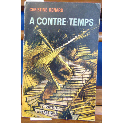 Renard Christine : A contre temps...