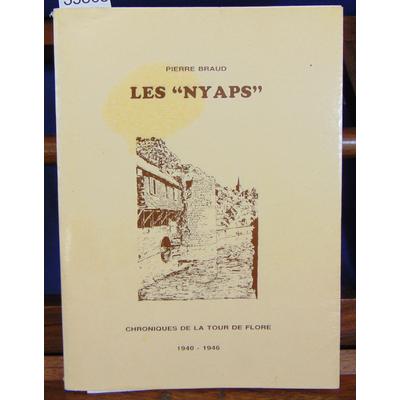 Braud Pierre : Les nyaps. Chronique de la tour de Flore...