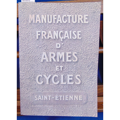 : Manufacture française d'armes et cycles : Collection 1910...