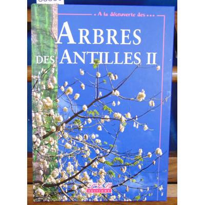 Collectif  : A la Découverte Arbres Antilles T2...