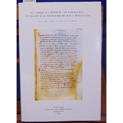 Smets  : Le liber accipitrum de grimaldus : un traite d'autourserie du haut moyen age...