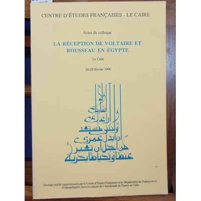 Collectif  : La réception de Voltaire et Roussseau en égypte. Actes du colloque...