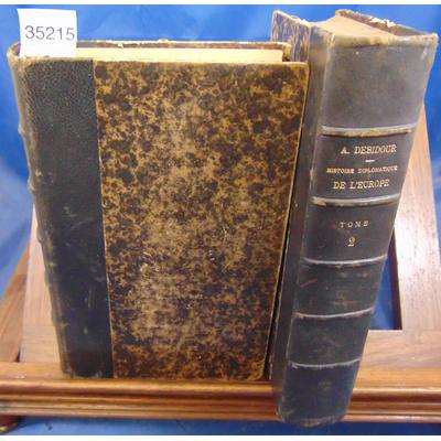 Debidour A : Histoire diplomatique de l'europe. tome 1 et 2...
