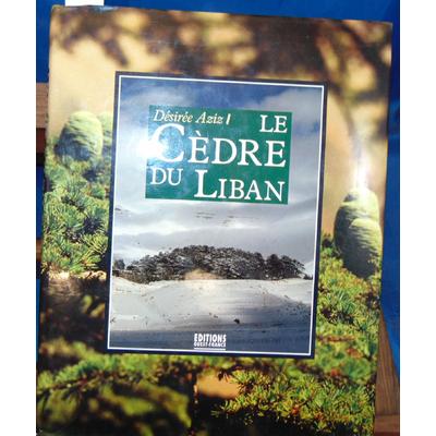 Aziz Désirée : Le cèdre du liban...