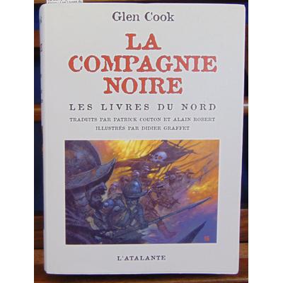 Cook Glen : La Compagnie Noire : Les Livres du Nord : La Compagnie noire ; Le Château noir ; La Rose blanche..