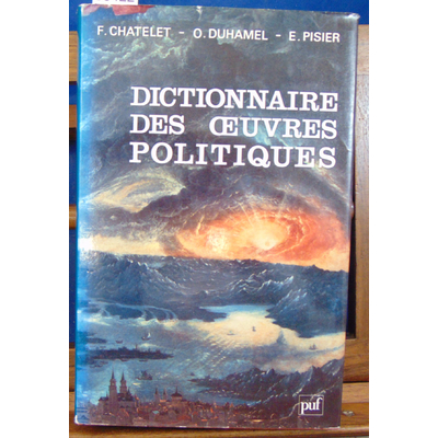 Chatelet  : Dictionnaire des oeuvres politiques...