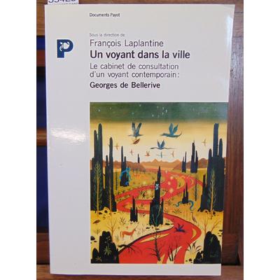 Laplantine François : UN VOYANT DANS LA VILLE. Le cabinet de consultation d'un voyant contemporain : Georges d