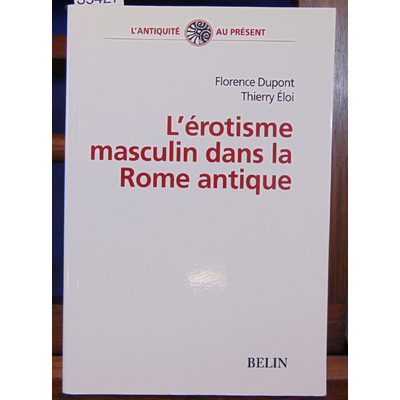 Dupont  : L'érotisme masculin dans la Rome antique...
