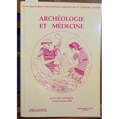 Collectif  : Archéologie et médecine . Actes du colloque  1986...