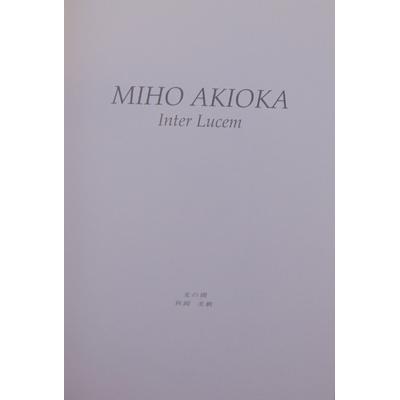 : Miho Akioka inter lucem...