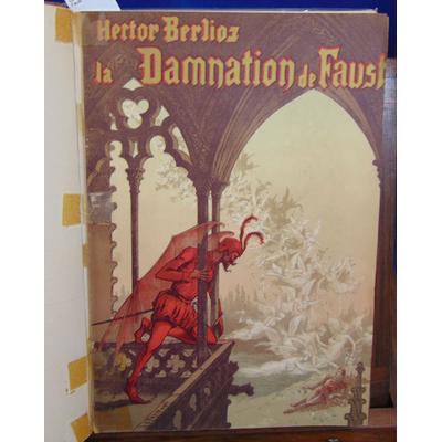 Berlioz Hector : La Damnation de Faust...