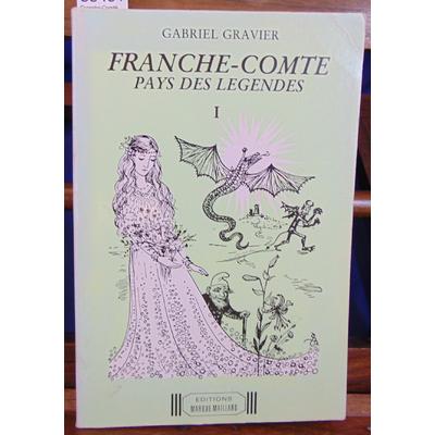 Gravier Gabriel : Franche-Comté Pays de légendes -1...