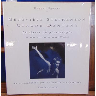 Haddad  : Geneviève Stephenson Claude Danteny : La danse du photographe ou deux mises au point sur l'infini...