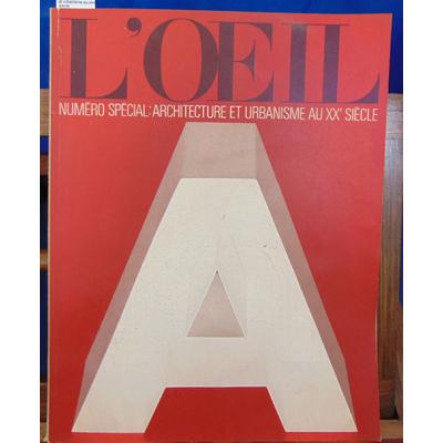 Collectif  : L'oeil N°146 Numéro spécial : architecture et urbanisme au xxe siècle...