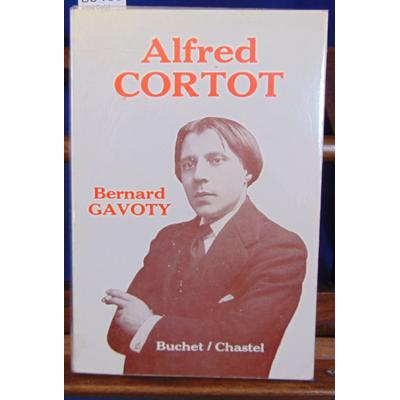 Gavoty Bernard : Alfred Cortot...