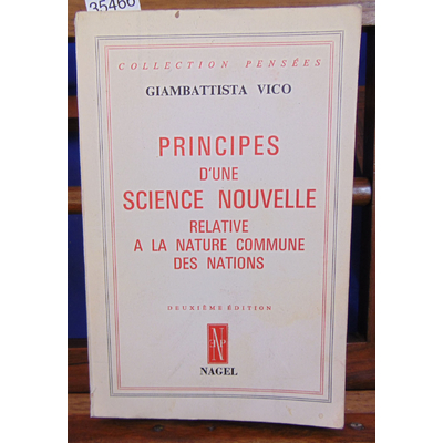 Vico G : Principes d'une science nouvelle relative a la nature commune des nations...