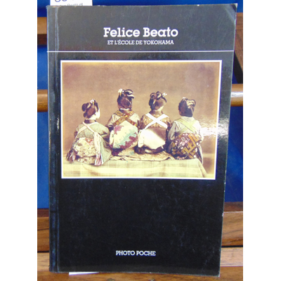 : Felice Beato et l'école de Yokohama : [photographies]...