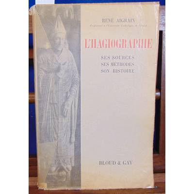 Aigrain  : L'hagiographie...