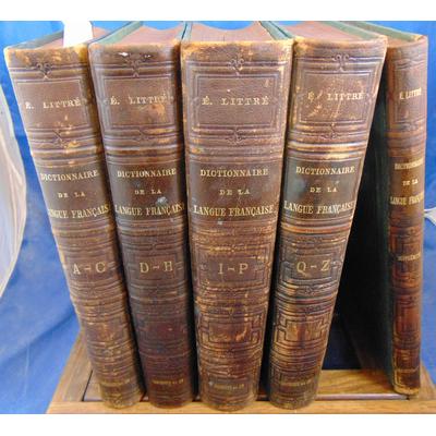 Littré  : Dictionnaire de la langue Française. 4 vol. + supplément...