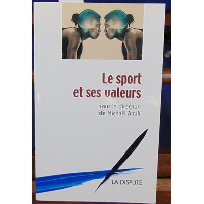 Attali Michael : Le sport et ses valeurs...
