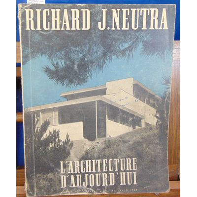 : L'architecture d'aujourd'hui. 1946, N°6 Richard J. Neutra...