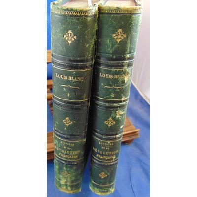 Blanc Louis : Histoire de la révolution Française en 2 volumes...
