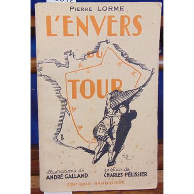 Lorme  : L'envers du tour. Illustrations de André Galland. Préface de Charles Pélissier...