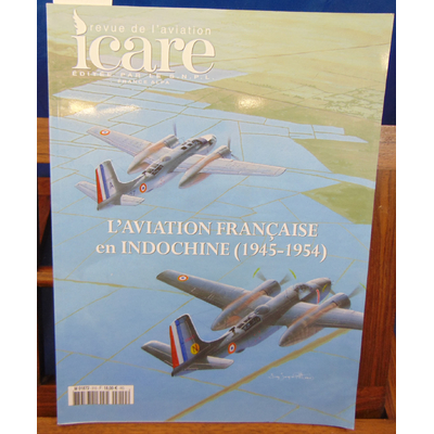 : L'aviation Française en Indochine 1945 - 1954 Icare 210...