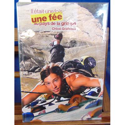Graftiaux  : Il était une fois une fée au pays de la grimpe...