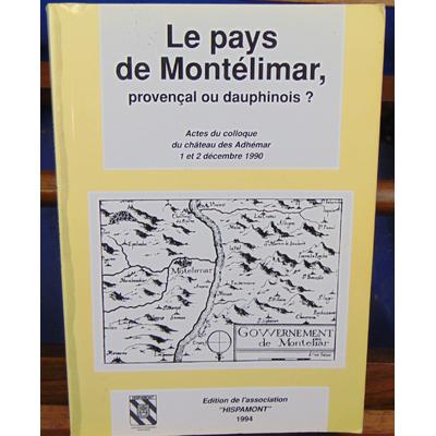 Collectif  : Le pays de Montélimar, provencal ou dauphinois...