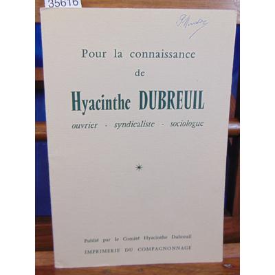 Collectif  : Pour la connaissance de Hyacinthe Dubreuil. Ouvrier Syndicaliste Sociologue...