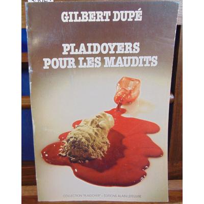 Dupé Gilbert : Plaidoyers pour les maudits...