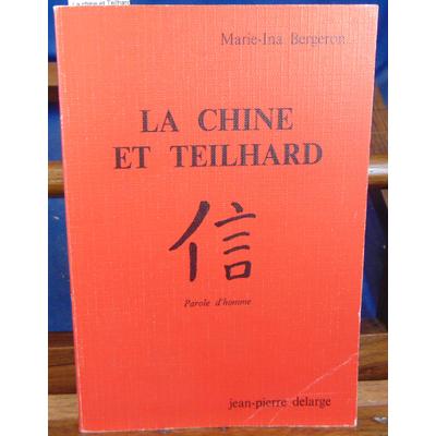 Bergeron Marie-Ina : La chine et Teilhard...