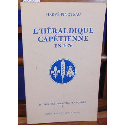 Pinoteau Hervé : L'héraldique Capétienne en 1976 - Autour des Dynasties Françaises...