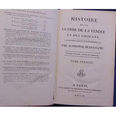 Beauchamp Alphonse : Histoire de la guerre de Vendée. tome 1 seul...