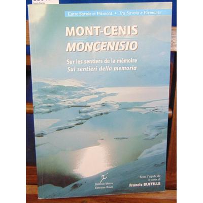 collectif  : Mont-Cenis Moncenisio Sur le sentiers de la mémoire...