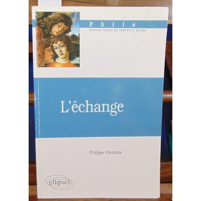 Fontaine Philippe : L'échange...