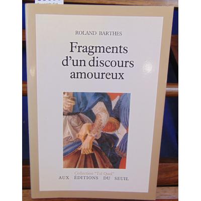 Barthes Roland : Fragments d'un discours amoureux...
